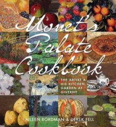 Monet's palate cookbook : the artist & his kitchen garden at Giverny cover image
