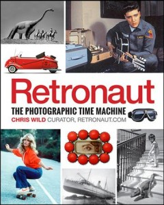 Retronaut : the photographic time machine cover image
