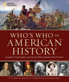 Who's who in American history : leaders, visionaries, and icons who shaped our nation cover image