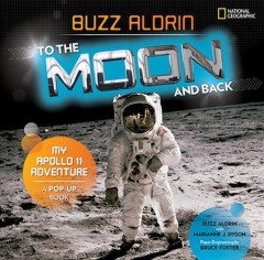 To the moon and back : my Apollo 11 adventure cover image
