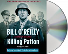Killing Patton the strange death of World War II's most audacious general cover image