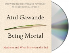 Being mortal [medicine and what matters in the end] cover image