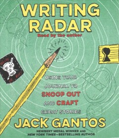 Writing radar using your journal to snoop out and craft great stories cover image