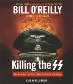 Killing the SS the hunt for the worst war criminals in history cover image