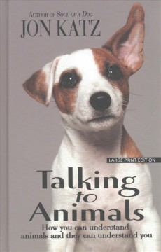 Talking to animals how you can understand animals and they can understand you cover image