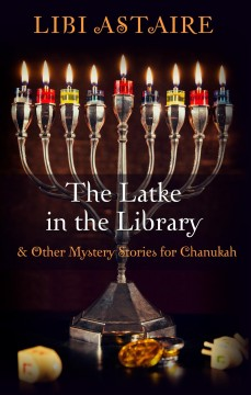 The latke in the library & other mystery stories for Chanukah cover image