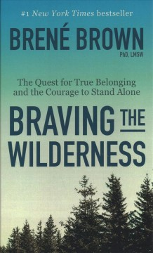 Braving the wilderness the quest for true belonging and the courage to stand alone cover image