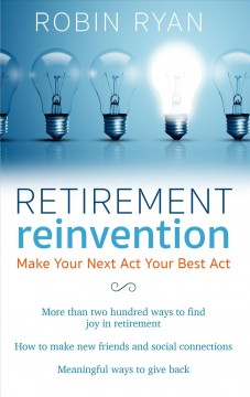 Retirement reinvention make your next act your best act cover image