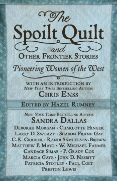 The Spoilt Quilt and Other Frontier Stories: Pioneering Women of the West cover image
