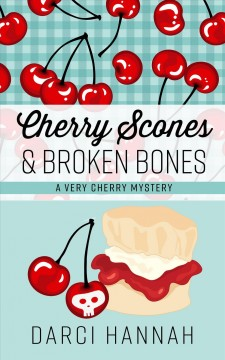 Cherry scones & broken bones cover image