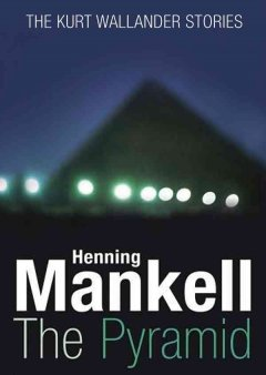 The pyramid and four other Kurt Wallander mysteries cover image