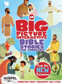 The big picture interactive Bible stories for toddlers : from the New Testament cover image
