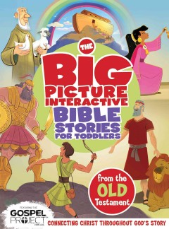 The big picture interactive Bible stories for toddlers : from the Old Testament cover image