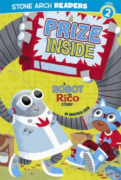 A prize inside : a Robot and Rico story cover image