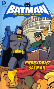 Batman: the brave and the bold. President Batman cover image