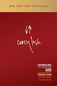 Crazy love : overwhelmed by a relentless God cover image