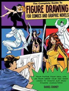 The complete guide to figure drawing for comics and graphic novels cover image