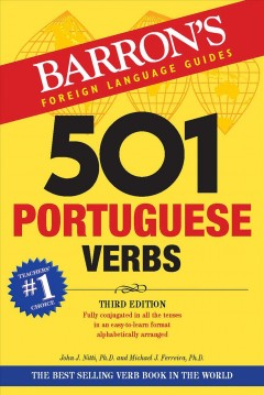 501 Portuguese verbs : fully conjugated in all the tenses in a new, easy-to-learn format, alphabetically arranged cover image