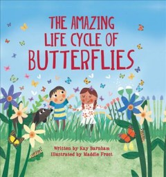 The amazing life cycle of butterflies cover image