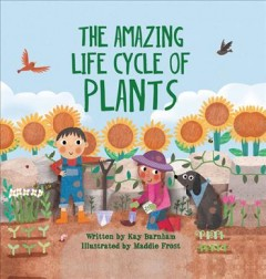 The amazing life cycle of plants cover image