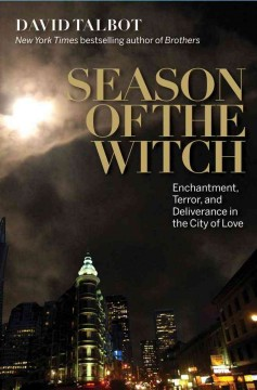 Season of the witch : enchantment, terror, and deliverance in the City of love cover image