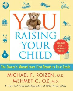 You, raising your child : the owner's manual from first breath to first grade cover image