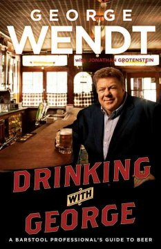 Drinking with George : a barstool professional's guide to beer cover image