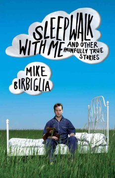 Sleepwalk with me : and other painfully true stories cover image