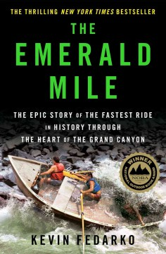 The Emerald Mile : the epic story of the fastest ride in history through the heart of the Grand Canyon cover image