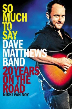 So much to say : Dave Matthews Band : 20 years on the road cover image