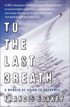 To the last breath : a memoir of going to the extremes cover image