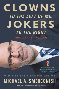 Clowns to the left of me, jokers to the right : American life in columns cover image