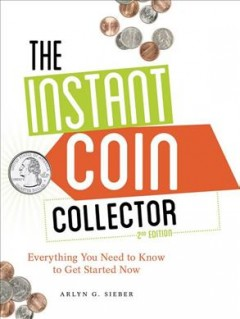 The instant coin collector : everything you need to know to get started now cover image