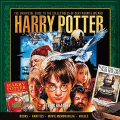 Harry Potter : the unofficial guide to the collectibles of our favorite wizard cover image