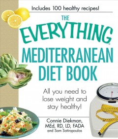 The everything Mediterranean diet book : all you need to lose weight and stay healthy! cover image