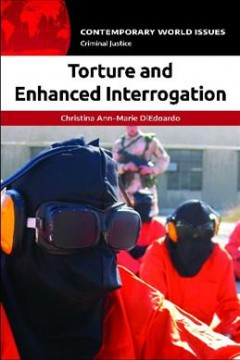 Torture and enhanced interrogation : a reference handbook cover image