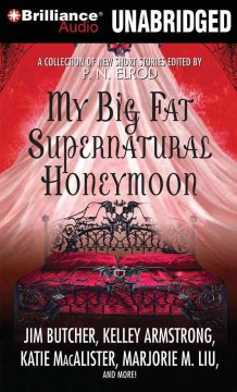 My big fat supernatural honeymoon a collection of new short stories cover image