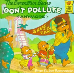 The Berenstain bears don't pollute (anymore) cover image