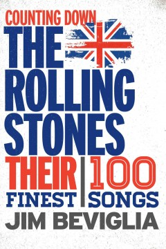 Counting down the Rolling Stones : their 100 finest songs cover image