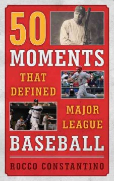 50 moments that defined Major League Baseball cover image
