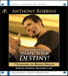 The power to shape your destiny 7 strategies for massive results cover image