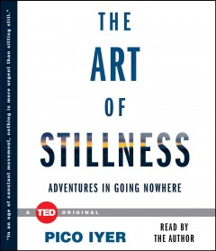 The art of stillness adventures in going nowhere cover image