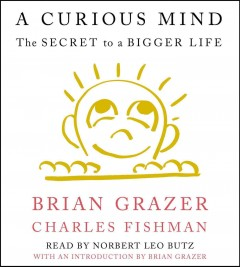 A curious mind the secret to a bigger life cover image
