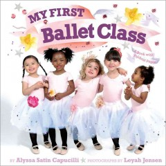 My first ballet class : a book with foldout pages! cover image