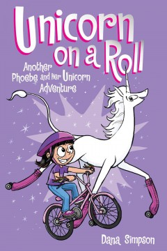 Phoebe and her unicorn. 2,  Unicorn on a roll cover image