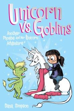 Phoebe and her unicorn. 3,  Unicorn vs goblins cover image