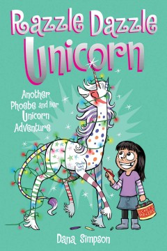Phoebe and her unicorn. 4,  Razzle dazzle unicorn cover image