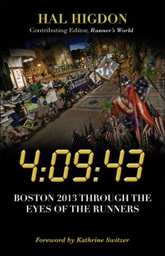 4:09:43 : Boston 2013 through the eyes of the runners cover image