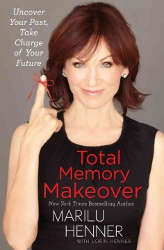 Total memory makeover : uncover your past, take charge of your future cover image
