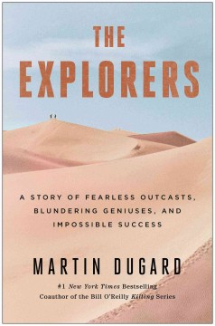 The explorers : a story of fearless outcasts, blundering geniuses, and impossible success cover image